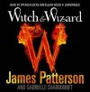 Witch & Wizard - Elijah Wood, James Patterson, Spencer Locke