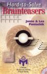 Hard-To-Solve Brainteasers - Jaime Poniachik, Lea Poniachik