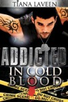 Addicted In Cold Blood - Tiana Laveen