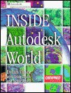 Inside Autodesk World [With Includes Sample Data, Sample Projects & a Trial...] - Dylan Vance, Craig Smith