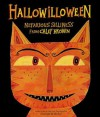 Hallowilloween: Nefarious Silliness from Calef Brown - Calef Brown