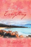 My First, Last, and Everything - Michael Hart