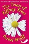 Trials Of Tiffany Trott - Isabel Wolff