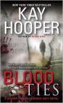 Blood Ties (Blood, #3; Bishop/Special Crimes Unit, #12) - Kay Hooper