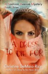 A Dress to Die For (Fashion Avenue Mysteries) - Christine DeMaio-Rice