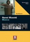 Nanni Moretti Bianca - Roy Menarini