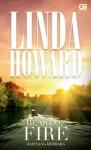 Heart of Fire (Hati yang Membara) - Linda Howard, Julanda Tantani