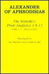 "On Aristotle's ""Prior Analytics 1.8 13"" - Alexander of Aphrodisias, Ian Mueller, Josiah Gould"