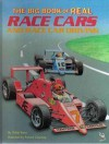 The Big Book Of Real Race Cars - Teddy Slater, Richard Courtney