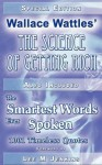 Special Edition: Wallace Wattles' the Science of Getting Rich & the Smartest Words Ever Spoken - Wallace D. Wattles, Lee Jenkins