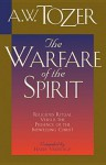 Warfare of the Spirit - A.W. Tozer