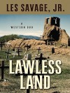 Lawless Land: A Western Duo - Les Savage Jr.
