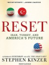 Reset: Iran, Turkey, and America's Future - Stephen Kinzer, Alan Sklar