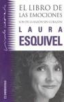 El libro de las emociones: son de la razón sin corazón - Laura Esquivel