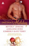 Once Upon a Holiday: Holiday HeatCandy ChristmasChocolate Truffles - Beverly Jenkins, Adrianne Byrd, Kimberly Kaye Terry