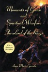 Moments of Grace and Spiritual Warfare in the Lord of the Rings - Anne Marie Gazzolo