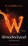 Wunderkind - G.L. D'Andrea, Katharina Schmidt, Barbara Neeb, G. L D'Andrea