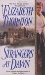Strangers at Dawn - Elizabeth Thornton