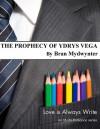 The Prophecy of Ydrys Vega - Bran Mydwynter