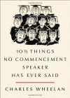 10 1/2 Things No Commencement Speaker Has Ever Said - Charles Wheelan