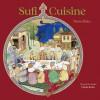Sufi Cuisine - Nevin Halici, Halici Nevin, Umit Hussein, Claudia Roden