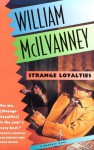 Strange Loyalties - William McIlvanney