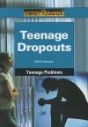 Teenage Dropouts - Gail B. Stewart