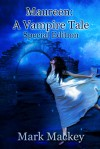 Maureen: A Vampire Tale: Special Edition - Mark Mackey
