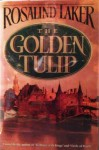 The Golden Tulip - Rosalind Laker