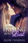 Falling Into Lust: Novel Edition - Selene Chardou