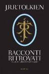 Racconti ritrovati (The History of Middle-Earth, #1) - J.R.R. Tolkien, J.R.R. Tolkien, Cinzia Pieruccini
