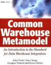 Common Warehouse Metamodel: An Introduction to the Standard for Data Warehouse Integration (OMG) - John Poole, Dan Chang, Douglas Tolbert, David Mellor