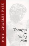Thoughts for Young Men - J.C. Ryle