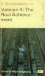 Vatican II: The Real Achievement - Edward Schillebeeckx, H.J.J. Vaughan