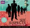 Six Suspects: A BBC Full-Cast Radio Drama - Vikas Swarup, Full Cast