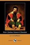 Klein Zaches Genannt Zinnober (Dodo Press) - E.T.A. Hoffmann