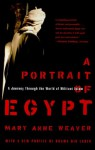 A Portrait of Egypt: A Journey Through the World of Militant Islam - Mary Anne Weaver