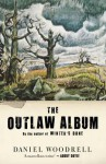 The Outlaw Album - Daniel Woodrell