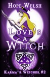Love's a Witch - Hope Welsh