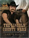 The Lincoln County Wars - Sarah Black