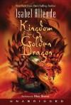 Kingdom of the Golden Dragon: Kingdom of the Golden Dragon (Audio) - Isabel Allende