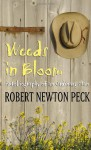 Weeds in Bloom: Autobiography of an Ordinary Man - Robert Newton Peck