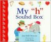 My 'h' Sound Box - Jane Belk Moncure, Colin King