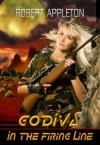 Godiva in the Firing Line - Robert Appleton