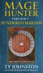 (Mage Hunter: Episode 2): Sundered Shields - Ty Johnston