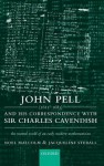 John Pell (1611-85) & His Correspondence with Sir Charles Cavendish - John Pell, Jacqueline Stedall, Noel Malcolm