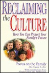 Reclaiming the Culture: How You Can Protect Your Family's Future - Focus on the Family