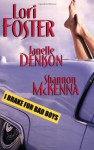 I Brake For Bad Boys - Lori Foster, Janelle Denison, Shannon McKenna