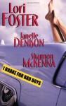 I Brake for Bad Boys - Lori Foster, Janelle Denison, Shannon McKenna