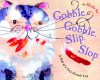 Gobble, Gobble, Slip, Slop: A Tale of a Very Greedy Cat - Meilo So